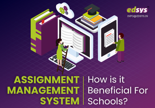 Assignment Management System: How is it Beneficial For Schools?