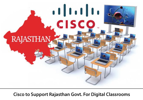 Cisco to Support Rajasthan Govt. For Digital Classrooms