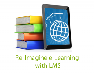 Re-imagine eLearning with LMS