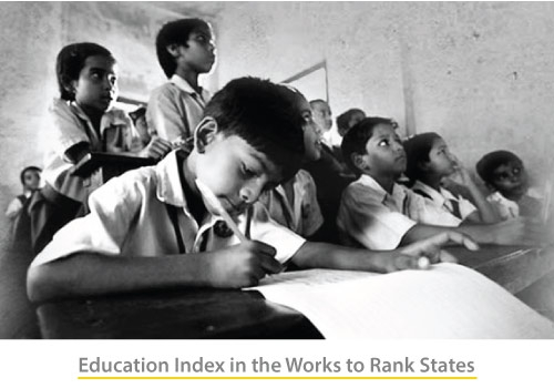 <img src='http://www.edsys.in/wp-content/uploads/Education-Index-in-the-Works-to-Rank-States.jpg' title='Education Index in the Works to Rank States' alt='' />