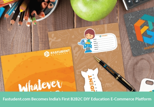 Fastudent.com Becomes India's First B2B2C DIY Education E-Commerce Platform