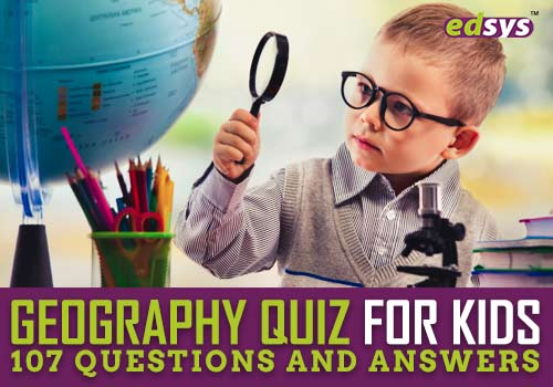 Geography Quiz For Kids (107 Questions and Answers) - Edsys