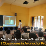 Govt. Schools to Become Smart with Smart Classrooms in Arunachal Pradesh