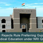 HC Rejects Rule Preferring Gujaratis for Medical Education under NRI Quota