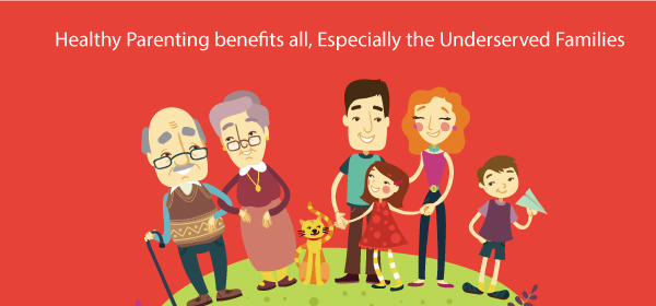 Healthy Parenting benefits all, especially the underserved families