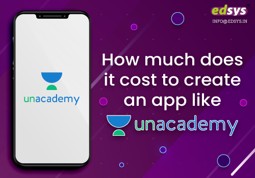 How-much-does-it-cost-to-create-an-app-like-unacademy