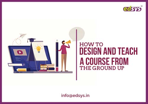 design and teach course from the ground up