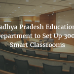 Madhya Pradesh Educational Department to Set Up 3000 Smart Classrooms