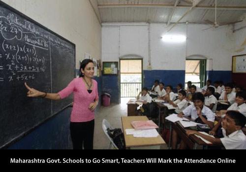 Maharashtra Govt. Schools to Go Smart, Teachers Will Mark the Attendance Online