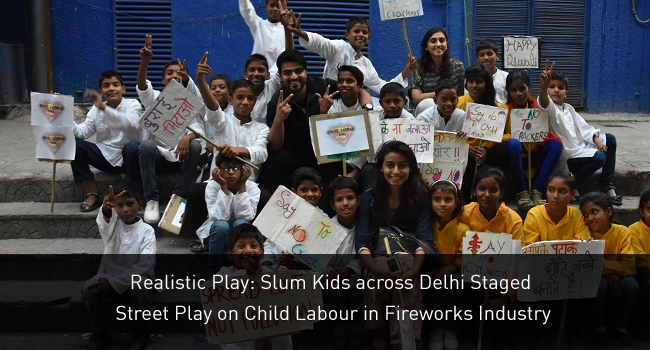 Realistic Play Slum Kids across Delhi Staged Street Play on Child Labour in Fireworks Industry