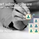 Smart School Software is Essential for an Organized School System. Know How.
