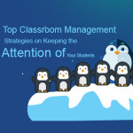 Top 6 Classroom Management Strategies for Keeping the Attention of Your Students