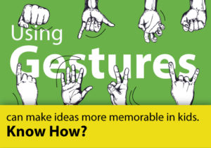 Using Gestures can Make Ideas More Memorable in Kids Know How featured image