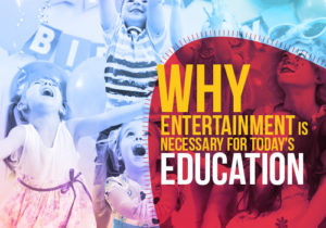 entertainment necessary for today's education featured image