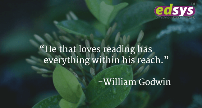 He that loves reading has everything within his reach