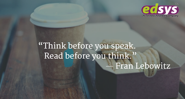 Think before you speak. Read before you think